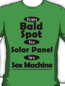 Solar Panel for a Sex Machine T-Shirt