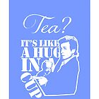 Tea It's Like a Hug in a Cup by seashellskeeper
