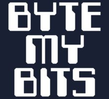 Byte my Bits by Megatrip