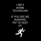 I Am A Bomb Technician by Krull