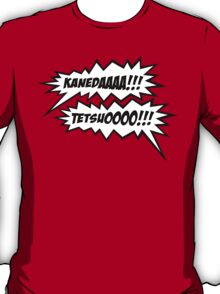 KANEDAAAAAA!!! TETSUOOOO!!! T-Shirt