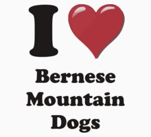 I Heart Bernese Mountain Dogs by HighDesign