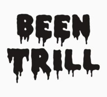 Been Trill  by FairFaxShore Store