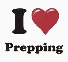 I Heart Prepping  by HighDesign
