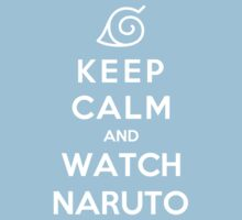 Keep Calm And Watch Naruto Kids Clothes