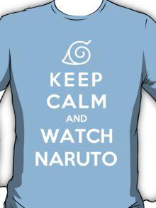 Keep Calm And Watch Naruto T-Shirt