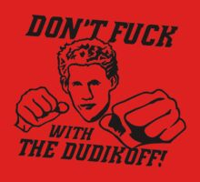 Don't Fuck With The Dudikoff! by RobC13