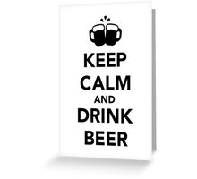 Keep calm and drink beer Greeting Card