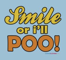 Smile Or I'll Poo by CarbonClothing