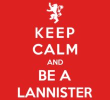 Keep Calm And Be A Lannister (White Version) by Phaedrart