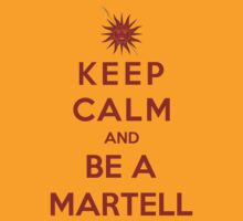 Keep Calm And Be A Martell (Color Version) by Phaedrart