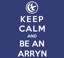 Keep Calm And Be An Arryn by Phaedrart