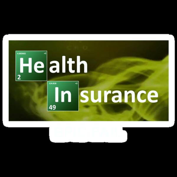 Health Insurance - Epic Fail by SubtleGeek