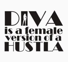 Diva is a female version of a hustler by Kirdinn