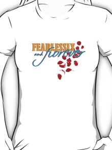 Fearlessly and Forever T-Shirt