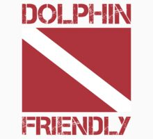 Diver Down Dolphin Friendly by TravelShop