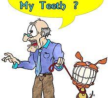 Have you Seen my Teeth? by Skree