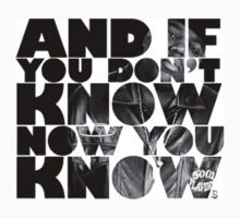 And If You Don't Know Now You Know  by BossClothing