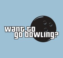 Want to go bowling? by ChrisButler