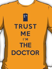 Trust Me I'm The Doctor (Colour Version) T-Shirt