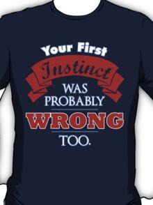 Your First Instict T-Shirt