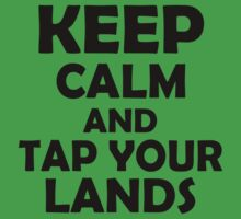 Keep Calm and Tap Your Lands by ajf89