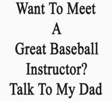 Want To Meet A Great Baseball Instructor? Talk To My Dad by supernova23