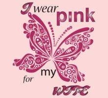 I Wear Pink For My Wife by mike desolunk