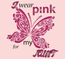 I Wear Pink For My Aunt by mike desolunk