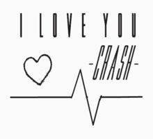 I love you. Crash. by sarcasmlock