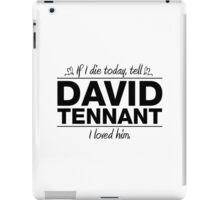 "David Tennant - ""If I Die"" Series (Black) iPad Case/Skin"
