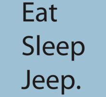 Eat Sleep Jeep. by John Smith