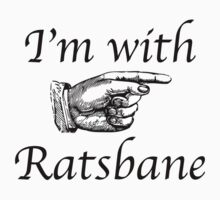 I'm with Ratsbane by Good Sense