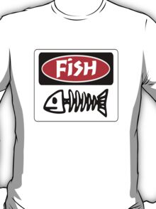 FISH BONES, FUNNY DANGER STYLE FAKE SAFETY SIGN T-Shirt