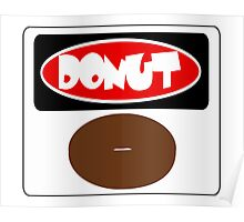 ICED FROSTED DONUT, FUNNY DANGER STYLE FAKE SAFETY SIGN Poster