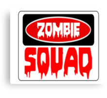 ZOMBIE SQUAD, FUNNY DANGER STYLE FAKE SAFETY SIGN Canvas Print