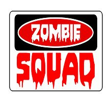 ZOMBIE SQUAD, FUNNY DANGER STYLE FAKE SAFETY SIGN Photographic Print