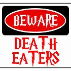 BEWARE: DEATH EATERS, FUNNY DANGER STYLE FAKE SAFETY SIGN by DangerSigns