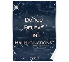 Believe in Hallucinations Poster
