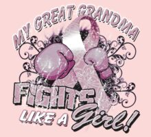 My Great Grandma Fights Like A Girl by magiktees