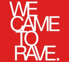 We Came To Rave (white) by DropBass