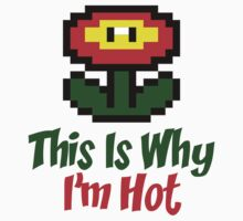 This Is Why I'm Hot by magiktees