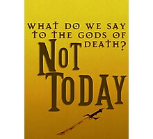 Not Today Game of Thrones Photographic Print