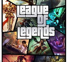 League of Legends GTA Poster by CzechUrPulse
