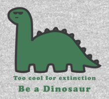 Be a Dinosaur by Sam Mobbs