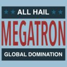 All Hail Megatron III by ashraae