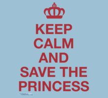 Keep Calm And Save The Princess by GeekGamer