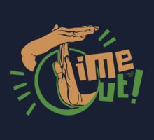 TIME OUT by Tai's Tees by TAIs TEEs