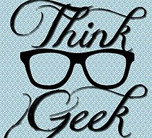 Think Geek! by geekchicprints