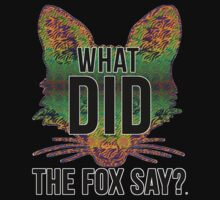 What Did The Fox Say? T-Shirt